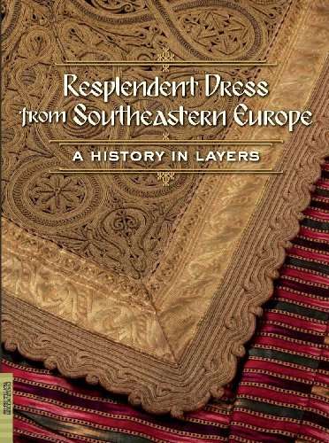 9780984755035: Resplendent Dress from Southeastern Europe: A History in Layers (Fowler Museum Textile)