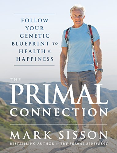 9780984755103: The Primal Connection: Follow Your Genetic Blueprint to Health and Happiness