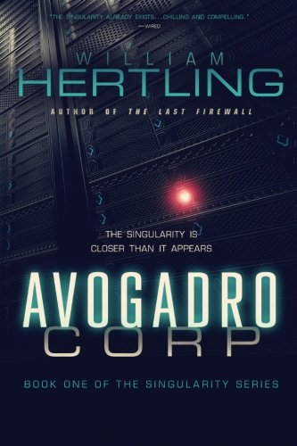 9780984755707: Avogadro Corp: The Singularity Is Closer Than It Appears