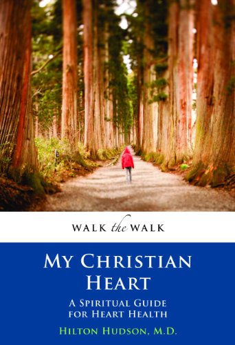 My Christian Heart: A Spiritual Guide for: Hudson II M.D.