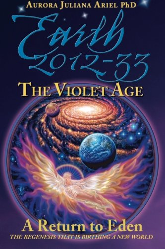 9780984757176: Earth 2012-33: The Violet Age: A Return to Eden (Volume 3)