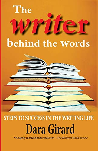 9780984758630: The Writer Behind the Words: Steps to Success in the Writing Life