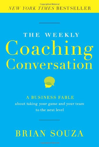 9780984762514: The Weekly Coaching Conversation: A Business Fable About Taking Your Game and Your Team to the Next Level