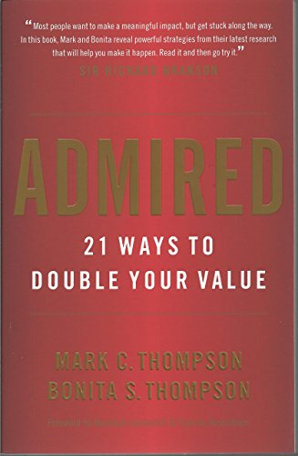 9780984762576: Admired: 21 Ways to Double Your Value
