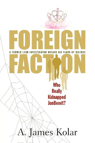 9780984763214: Foreign Faction - Who Really Kidnapped JonBenet?