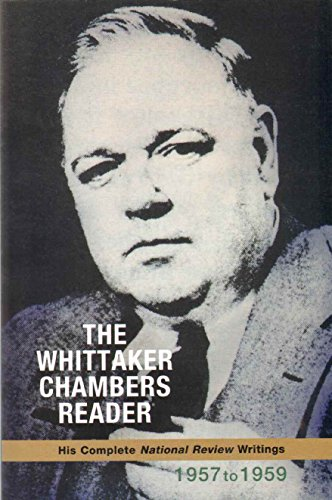 The Whittaker Chambers Reader: His Complete National: Whittaker Chambers