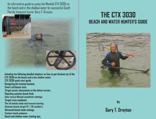 The CTX 3030 Beach and Water Hunter's Guide: Gary T. Drayton