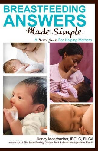 9780984774623: Breastfeeding Answers Made Simple: A Pocket Guide for Helping Mothers
