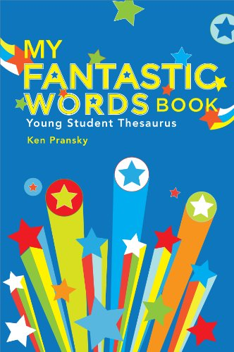 My Fantastic Words Book: Young Student Thesaurus: Pransky, Ken
