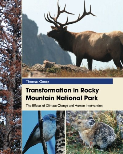 9780984778058: Transformation in Rocky Mountain National Park: The Effects of Climate Change and Human Intervention