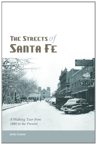 9780984781805: The Streets of Santa Fe: A Walking Tour from 1880 to the Present