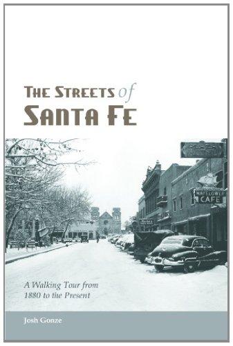 The Streets of Santa Fe: A Walking: Josh Gonze