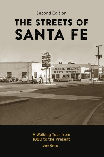 9780984781829: The Streets of Santa Fe: A Walking Tour from 1880 to the Present