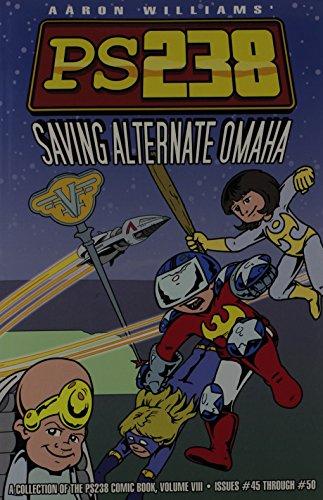 PS238 Saving Alternate Omaha, Vol. 9: Williams, Aaron