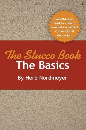 The Stucco Book-The Basics: Herb Nordmeyer