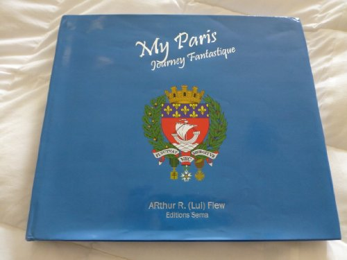9780984796809: My Paris: Journey Fantastique