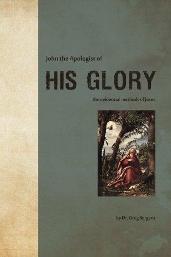 9780984797431: John the Apologist of His Glory