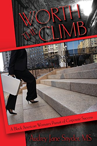 9780984798377: Worth The Climb: A Black American Woman's Pursuit of Corporate Success