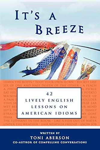 9780984798513: It's a Breeze: 42 Lively English Lessons on American Idioms