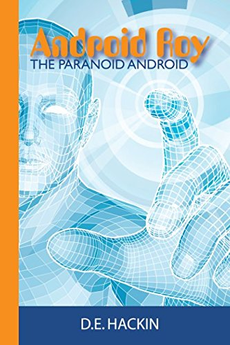 Android Roy The Paranoid Android: Hackin, Dennis E