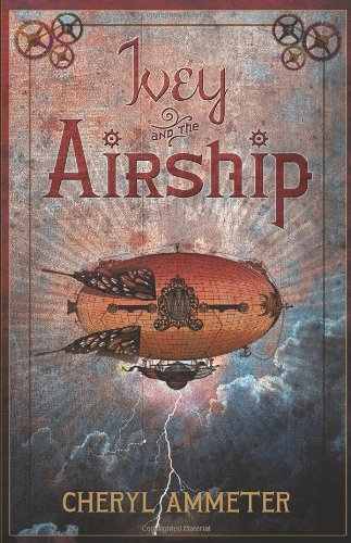 9780984803507: Ivey and the Airship