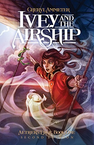 9780984803521: Ivey and the Airship (Aether's Edge)