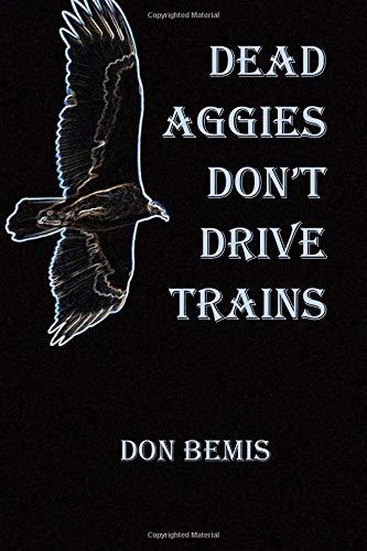 9780984807055: Dead Aggies Don't Drive Trains