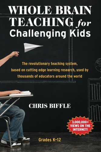 Whole Brain Teaching for Challenging Kids: Biffle, Chris
