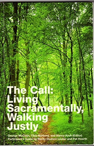 The Call: Living Sacramentally, Walking Justly: Louter, Becky Dodson;
