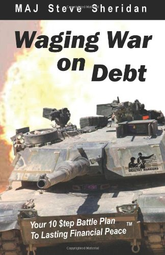 9780984818402: Waging War on Debt: Your 10 $tep Battle Plan To Lasting Financial Peace