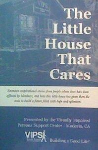 The Little House That Cares: Lanser, Marty; Davis, Carlene; Diltz, Gayle; Freitas, Ron; Galas, ...