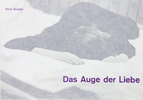 9780984820252: Rene Groebli - Das Auge Der Liebe