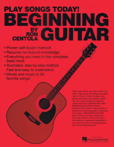 PLAY SONGS TODAY BEGINNING GUITAR (0984824456) by Ron Centola