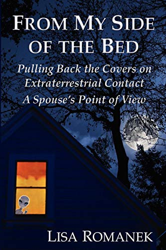 9780984824984: From My Side of the Bed: Pulling Back the Covers on Extraterrestrial Contact, a Spouse's Point of View