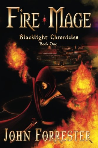 9780984825912: Fire Mage: Blacklight Chronicles: Volume 1
