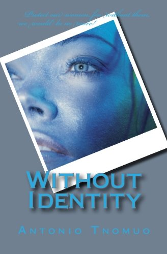 9780984826728: Without Identity