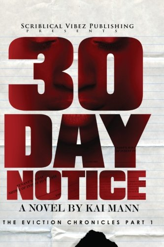 9780984828104: 30 Day Notice: The Eviction Chronicles
