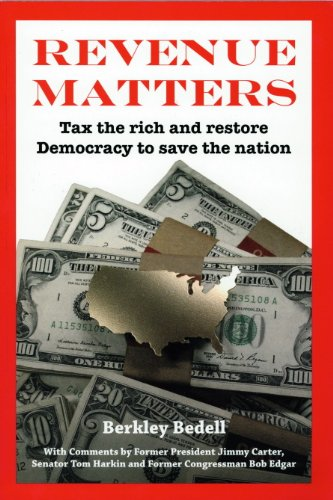 9780984830503: Revenue Matters: Tax the rich and restore Democracy to save the nation