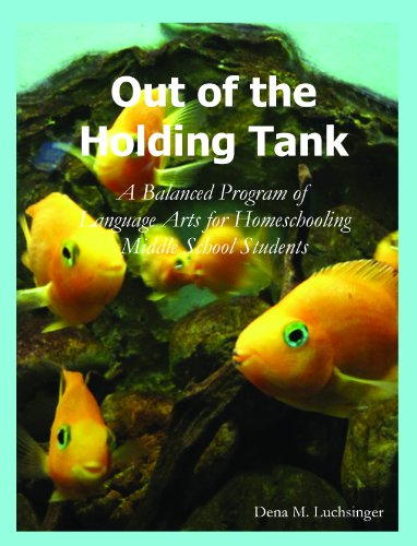 9780984831333: Out of the Holding Tank: A Balanced Program of Language Arts for Homeschooling Middle School Students