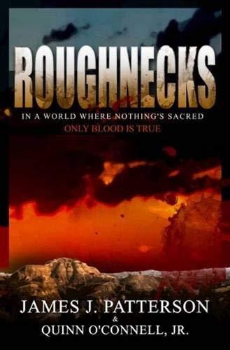 Roughnecks: Patterson, James J.; O'Connell Jr., Quinn