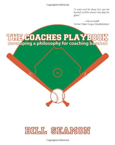 9780984835201: The Coaches Playbook: Developing a philosophy for coaching baseball