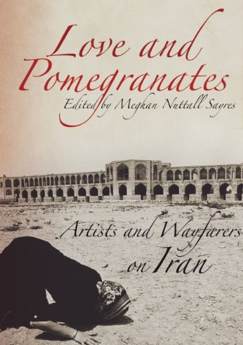 9780984835997: Love and Pomegranates: Artists and Wayfarers on Iran