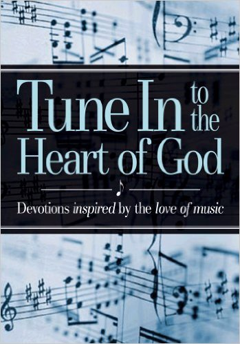 Tune In to the Heart of God - Devotions inspired by the love of music: Product Concept ...