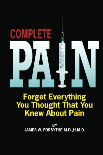 9780984838318: Complete Pain: Forget Everything You Thought That You Knew About Pain
