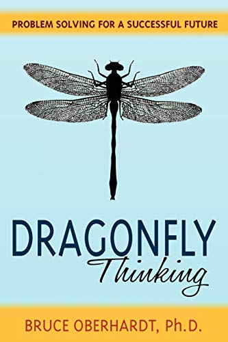 9780984838523: Dragonfly Thinking: Problem Solving for a Successful Future