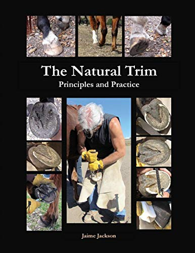 The Natural Trim: Principles and Practice: Jaime Jackson