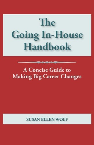 9780984841608: The Going In-House Handbook: A Concise Guide to Making Big Career Changes