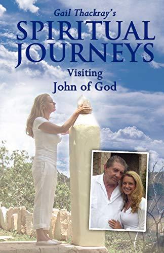 Gail Thackray s Spiritual Journeys: Visiting John of God (Paperback)