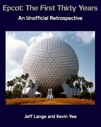 9780984844524: Epcot: The First Thirty Years (Black and White Version): An Unofficial Retrospective