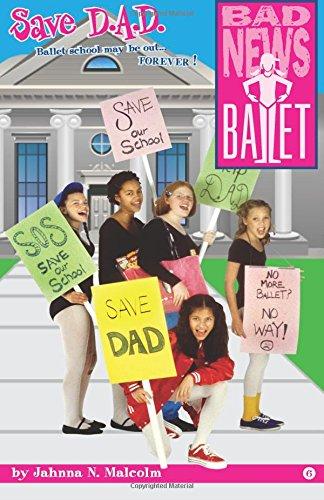 9780984845507: Save D.A.D. (Bad News Ballet) (Volume 6)